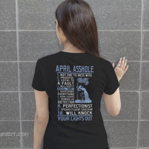 April asshole not one to mess with your light out shirt