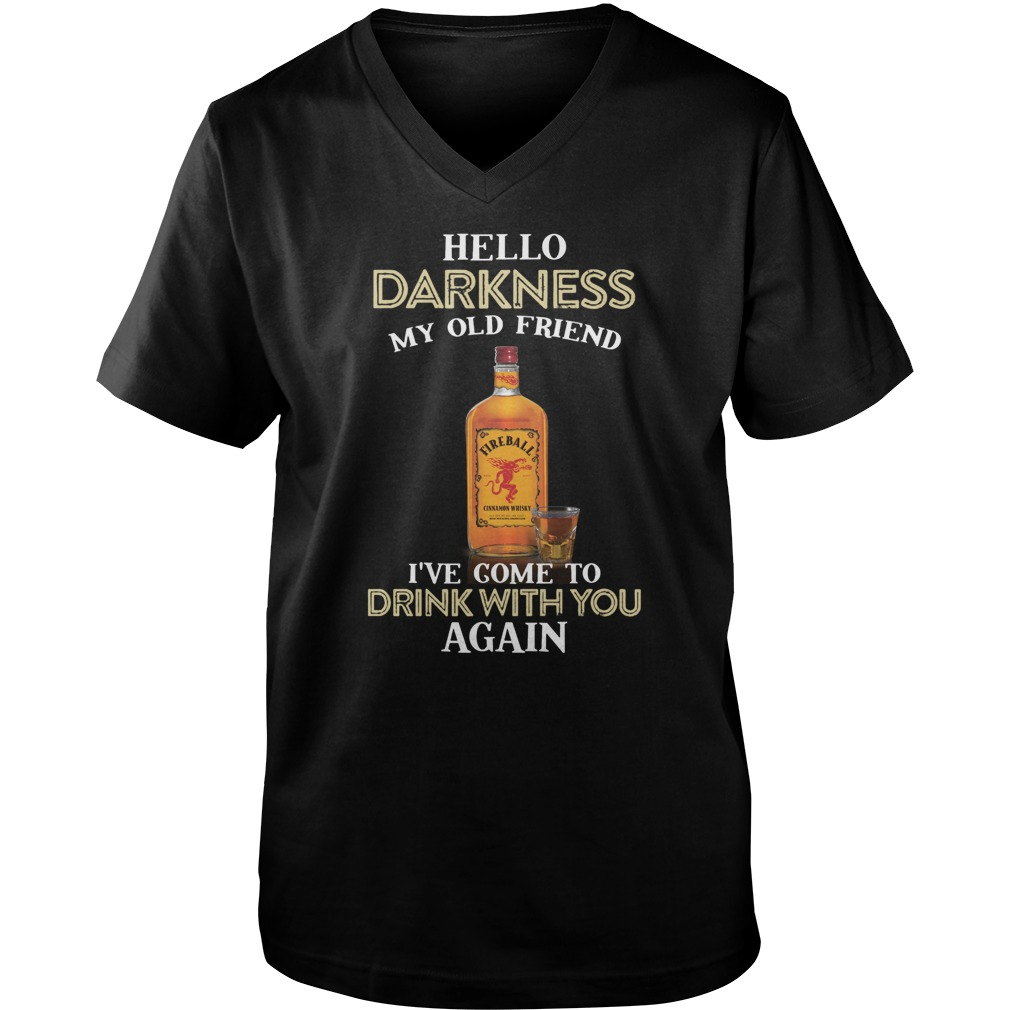 Fireball Whiskey hello darkness my old friend I've come to drink with you again guy v-neck