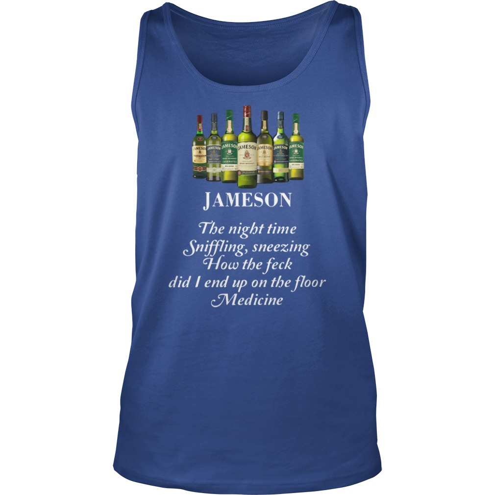 Jameson the night time sniffling sneezing how the feck did I end up on the floor tank top