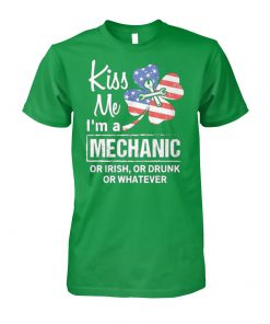 Kiss me I'm a mechanic irish st patrick's day unisex cotton tee