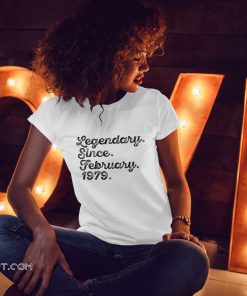 Legendary since february 1979 40th birthday shirt