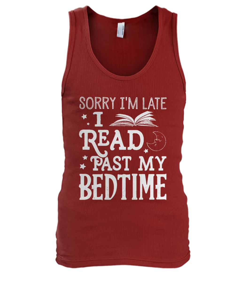 Sorry I'm late I read past my bedtime men's tank top