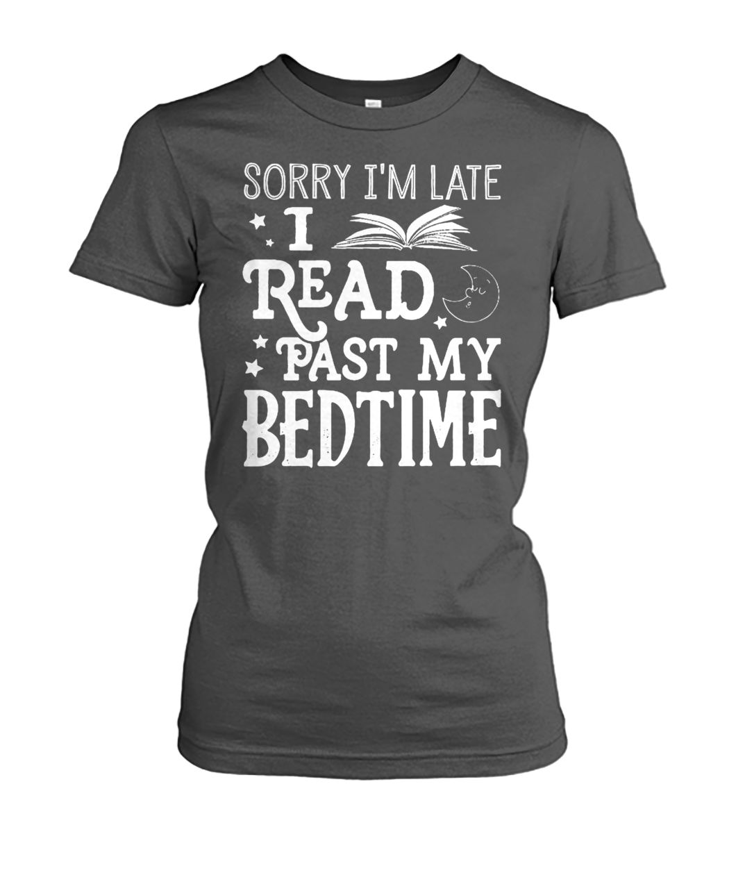 Sorry I'm late I read past my bedtime women's crew tee