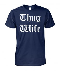 Thug wife unisex cotton tee