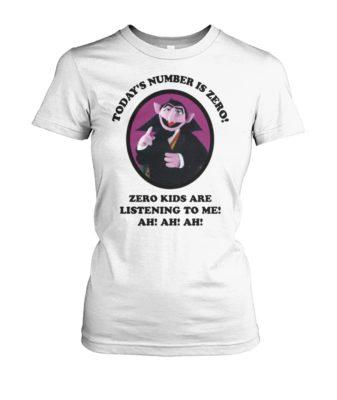 Todays number is zero zero kids are listening to me ah ah ah women's crew tee