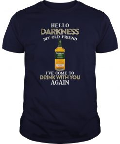 Tullamore dew hello darkness my old friend I've come to drink with you again guy shirt