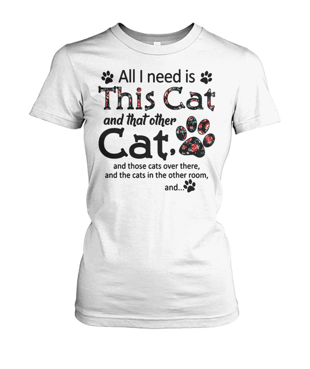 All I need is this cat and that other cat and those cats over there women's crew tee