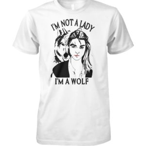 Arya stark I'm not a lady I'm a wolf game of thrones unisex cotton tee