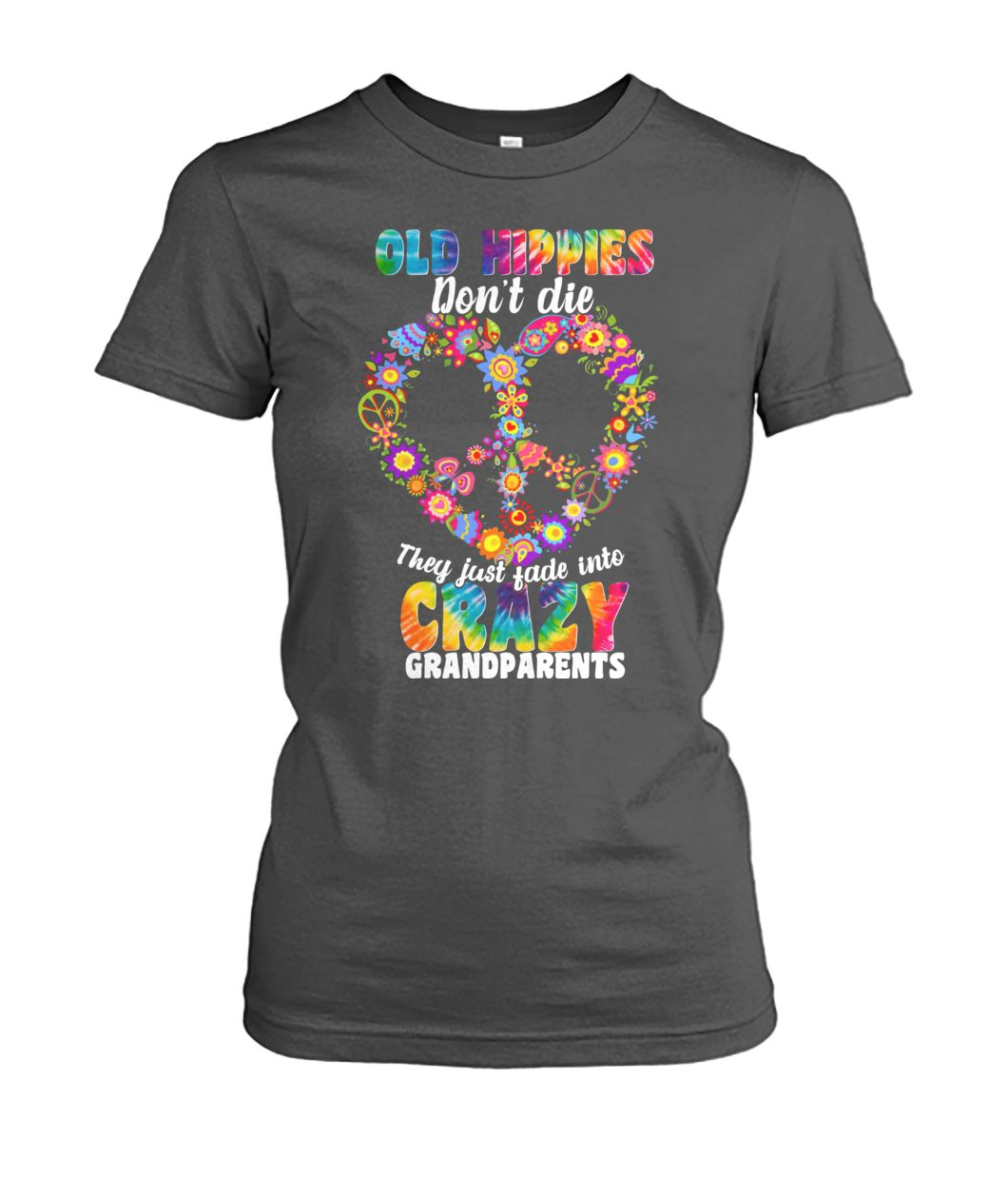 Autism old hippies don't die they just fade into crazy grandparent women's crew tee