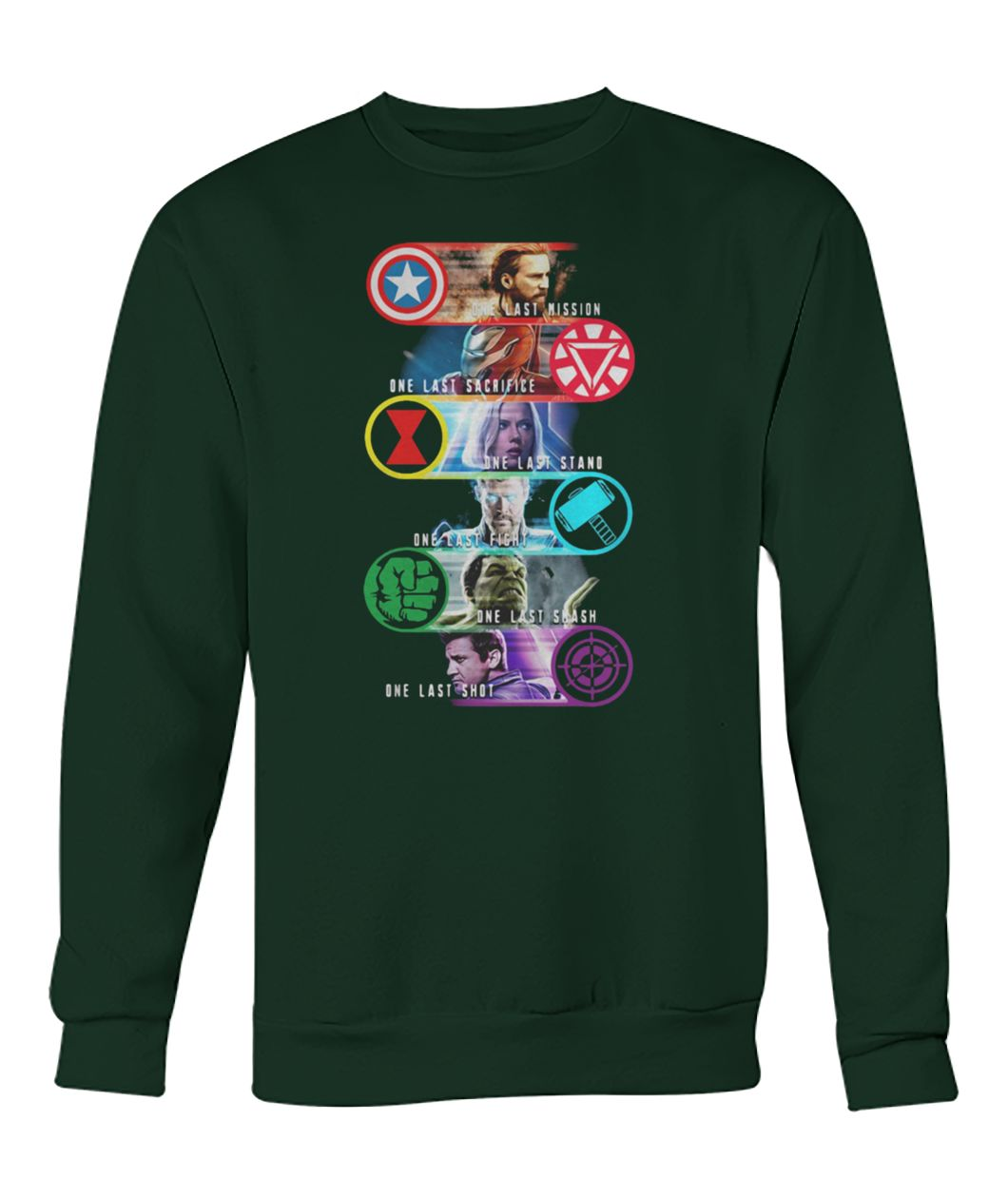 Avengers last mission one last sacrifice one last stand one east fight crew neck sweatshirt