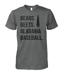 Bears beets alabama baseball unisex cotton tee