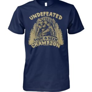 Bigfoot undefeated hide and seek champion unisex cotton tee