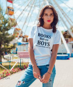 Books before boys because daddy said no shirt
