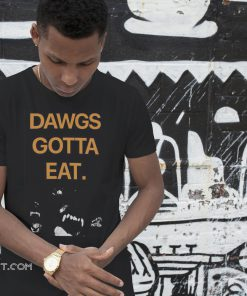 Cleveland dawgs gotta eat shirt