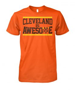 Cleveland is awesome miz unisex cotton tee