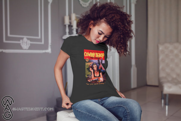Cowboy bebop in pulp fiction see you space cowboy shirt