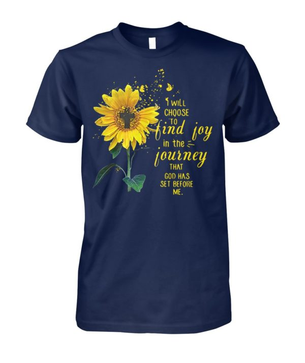 Cross sunflower I will choose to find joy in the journey that God has set before me unisex cotton tee