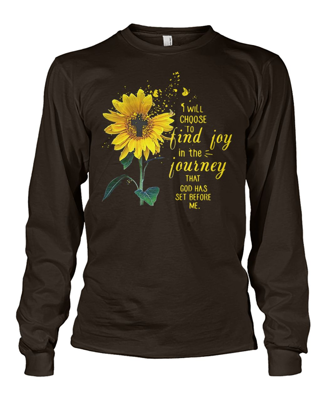 Cross sunflower I will choose to find joy in the journey that God has set before me unisex long sleeve
