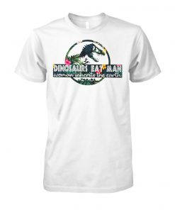 Dinosaurs eat man woman inherits the earth flower unisex cotton tee