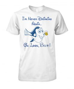 Dory fish I'm never drinking again oh look beer unisex cotton tee