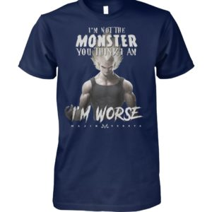 Dragon ball Z I'm not the monster you think I am I'm worse Goku unisex cotton tee