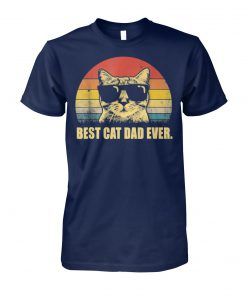 Father's day best cat dad ever vintage unisex cotton tee