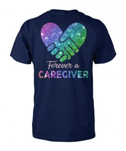 Forever a caregiver unisex cotton tee
