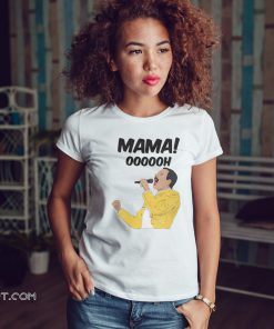 Freddie mercury mama oooooh shirt