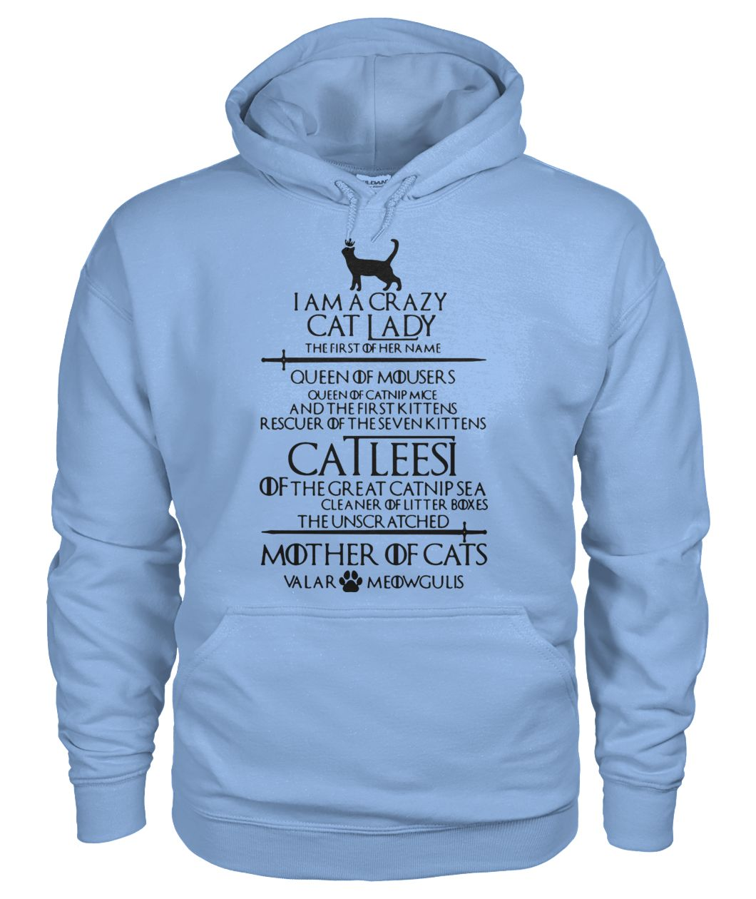 Game of thrones I am a crazy cat lady queen of mousers catleesi mother of cats gildan hoodie
