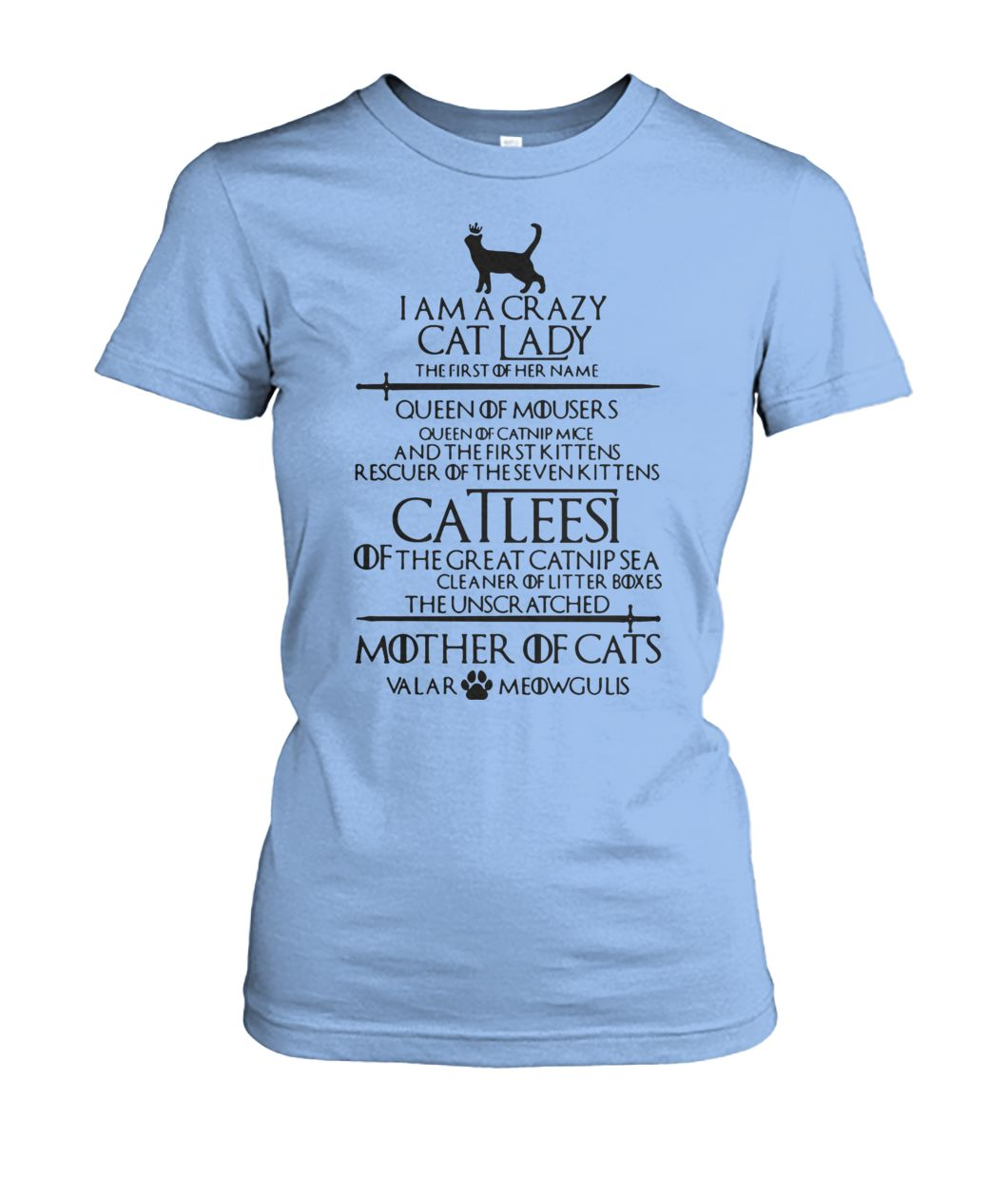 Game of thrones I am a crazy cat lady queen of mousers catleesi mother of cats women's crew tee