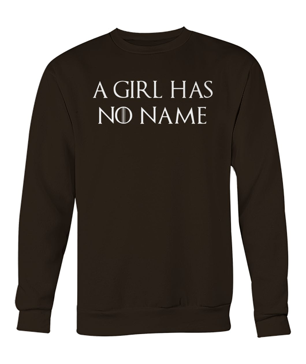 Game of thrones a girl has no name crew neck sweatshirt
