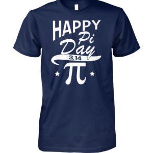 Happy pi day 3.14 for teachers professors math fan unisex cotton tee