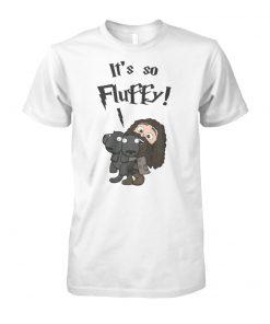 Harry potter rubeus hagrid it's so fluffy unisex cotton tee