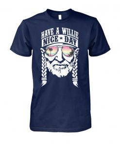 Have a willie nice day willie nelson unisex cotton tee