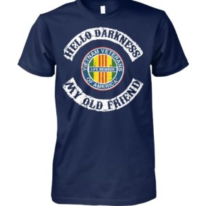 Hello darkness my old friend vietnam veterans of america life member unisex cotton tee