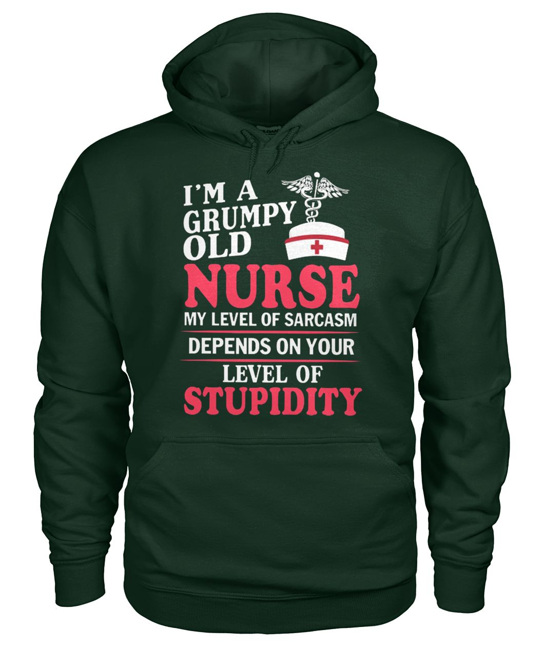 I'm a grumpy old nurse my level of sarcasm depends on your level of stupidity gildan hoodie