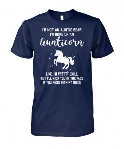 I'm not an auntie bear I'm more of an aunticorn like I'm pretty chill unisex cotton tee