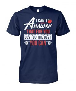 I can't answer that for you just do the best you can unisex cotton tee