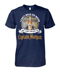 I can't walk on water but I can stagger on Captain Morgan unisex cotton tee