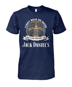 I can't walk on water but I can stagger on jack daniel's unisex cotton tee
