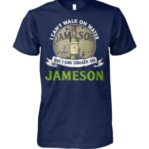 I can't walk on water but I can stagger on jameson unisex cotton tee