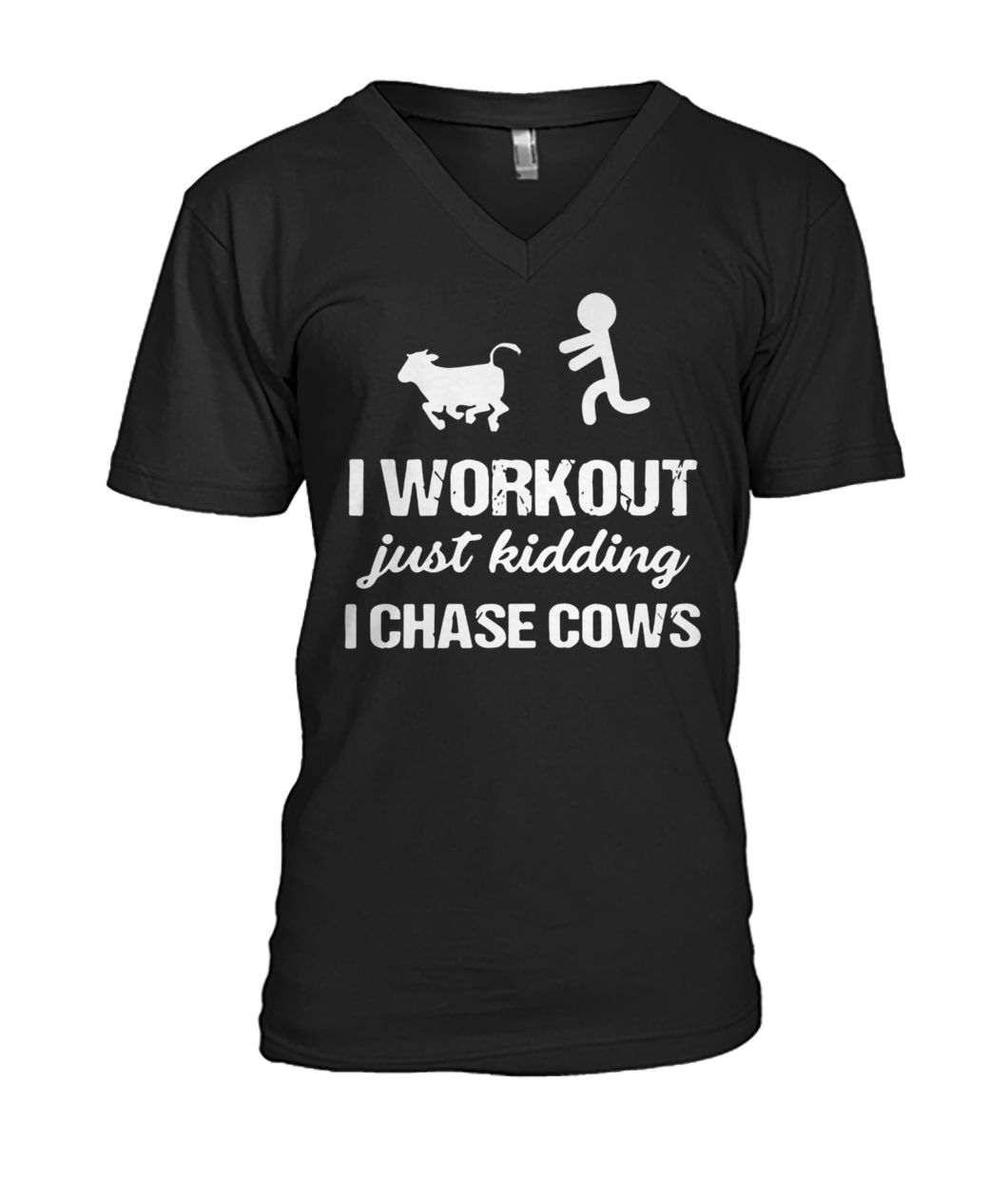 I workout just kidding I chase cows mens v-neck