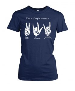 I'm a simple woman I love peace love and metallica women's crew tee