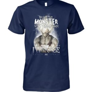 I'm not the monster you think I am I'm worse goku unisex cotton tee