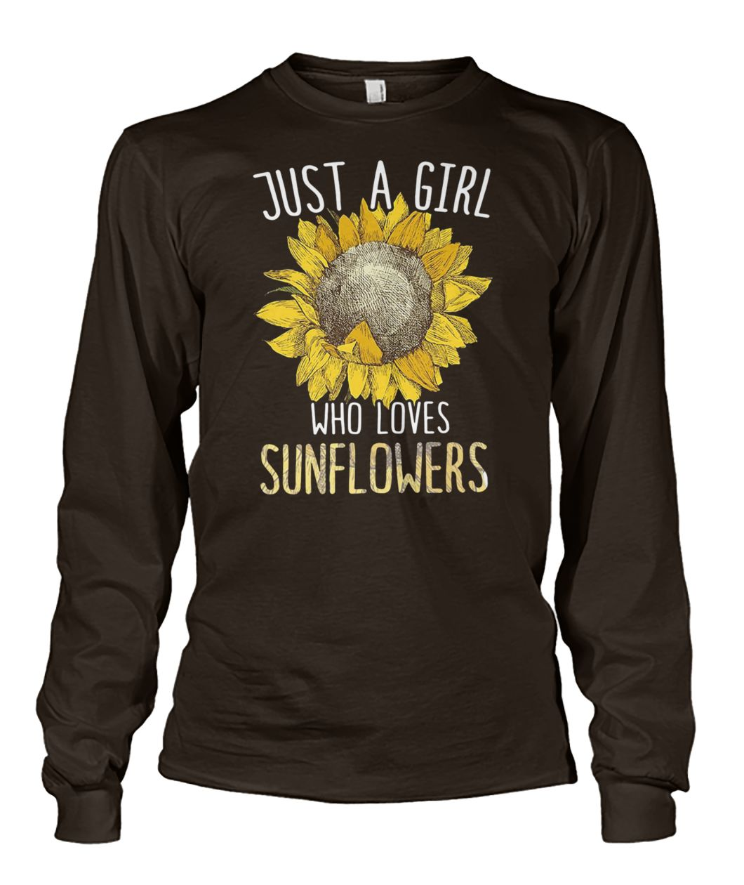 Just a girl who loves sunflowers unisex long sleeve
