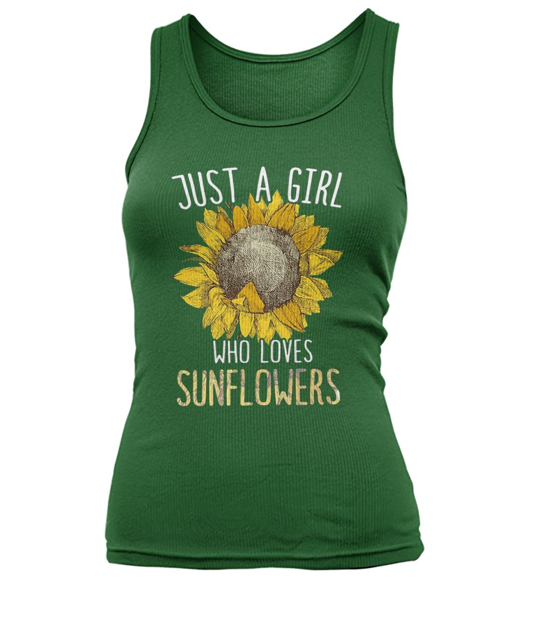 Just a girl who loves sunflowers women's tank top