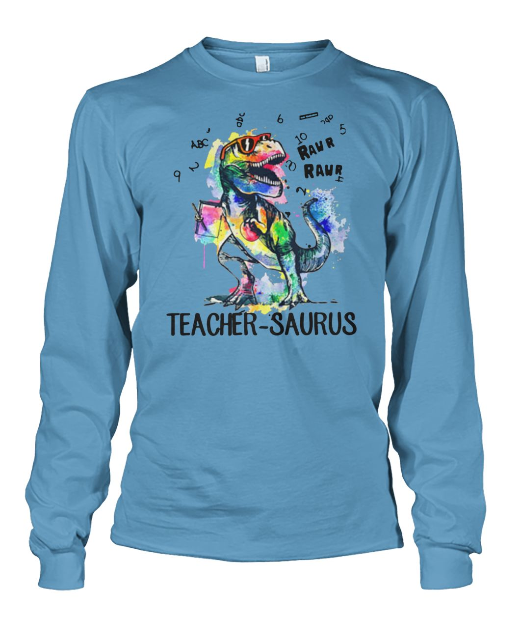 LGBT dinosaur t-rex teacher saurus raw unisex long sleeve