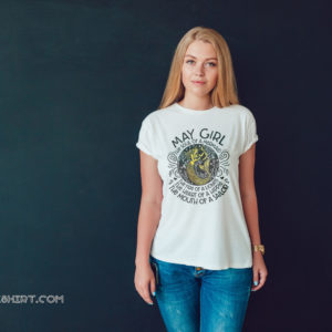 May girl the soul of a mermaid the fire of a lioness shirt
