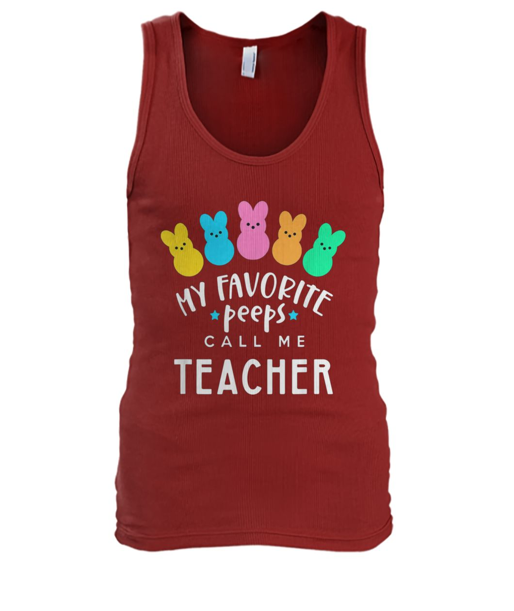 My favorite peeps call me teacher easter day men's tank top