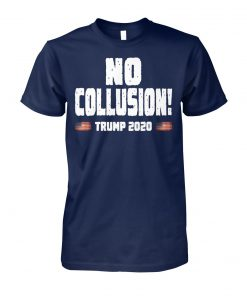 No collusion trump 2020 unisex cotton tee